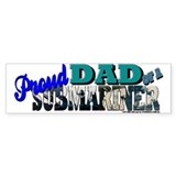 Proud Dad of a Submariner Bumper Bumper Sticker
