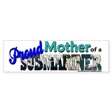 Proud Mother of a Submariner Bumper Bumper Sticker