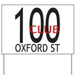 The 100 Club Oxford ST Yard Sign