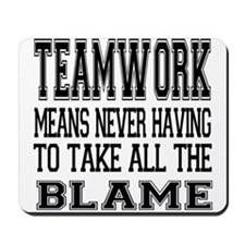 Teamwork Means... Mousepad