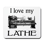 I Love My Lathe Mousepad