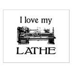 I Love My Lathe Small Poster