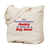 Granddaughter Haley - Big Dea Tote Bag