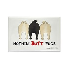 Nothin' Butt Pugs Rectangle Magnet