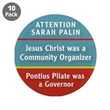 Jesus was a community organizer, Pontius Pilate wa