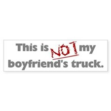 This is Not My Boyfriend's Truck Bumper Bumper Sticker
