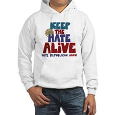 Keep the Hate Alive Hoodie