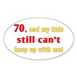 Witty 70th Birthday Oval Decal