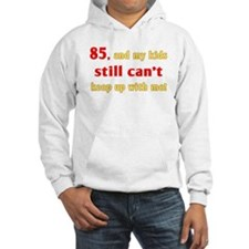 Witty 85th Birthday Hoodie Sweatshirt
