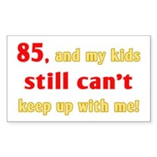 Witty 85th Birthday Rectangle Decal
