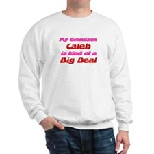 My Grandson Caleb - Big Deal Sweatshirt