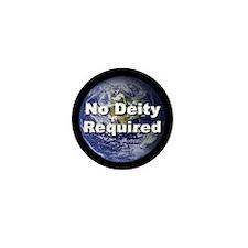 """""""No Deity Required"""" Mini Button"""