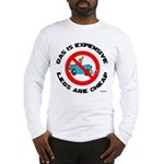Cheaper Than Gasoline Long Sleeve T-Shirt