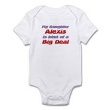 My Daughter Alexis - Big Deal Infant Bodysuit