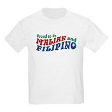 Proud to be Italian and Filipino T-Shirt