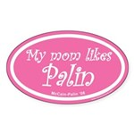 My mom likes Palin Oval Sticker