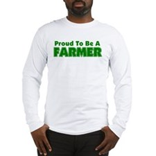 Proud To Be A Farmer Long Sleeve T-Shirt