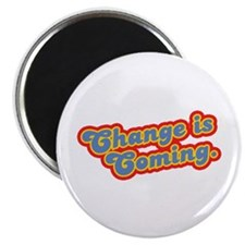 "Change is Coming Retro 2.25"" Magnet (10 pack)"