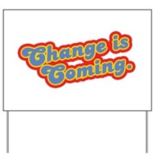 Change is Coming Retro Yard Sign
