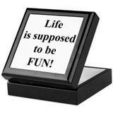 Life is FUN black txt Keepsake Box