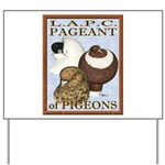 Pigeon Pageant2 Yard Sign