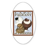 Pigeon Pageant2 Oval Sticker