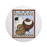 Pigeon Pageant2 Ornament (Round)