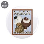 "Pigeon Pageant2 3.5"" Button (10 pack)"
