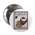 "Pigeon Pageant2 2.25"" Button"