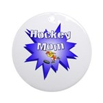 Hockey Mom! Ornament (Round)