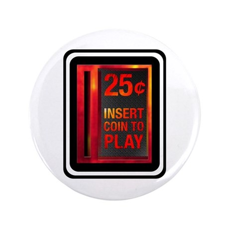 INSERT COIN TO PLAY 3.5&quot; Button
