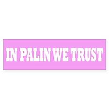 IN PALIN WE TRUST Bumper Bumper Sticker