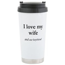 Wife/our boyfriend Ceramic Travel Mug