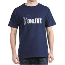 I'd rather be Online T-Shirt