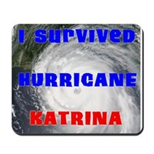 I survived Hurricane Katrina Mousepad