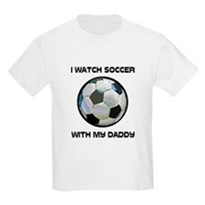 Watch Soccer With Daddy T-Shirt