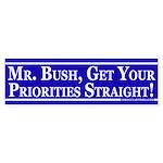 Get Your Priorities Straight (bumper sticker)