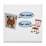 YOU ROCK! YOU RULE! Tile Coaster
