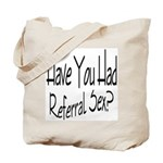Referral Sex Tote Bag