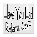 Referral Sex Tile Coaster
