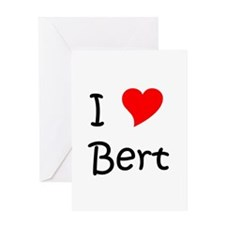 Unique I love bert Greeting Card