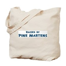 Raised by Pine Martens Tote Bag
