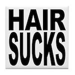Hair Sucks Tile Coaster