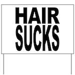 Hair Sucks Yard Sign