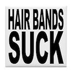 Hair Bands Suck Tile Coaster