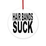 Hair Bands Suck Ornament (Round)