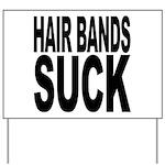 Hair Bands Suck Yard Sign
