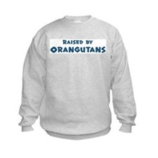 Raised by Orangutans Sweatshirt
