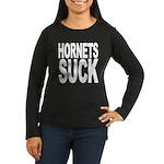 Hornets Suck Women's Long Sleeve Dark T-Shirt