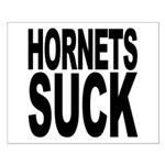 Hornets Suck Small Poster
